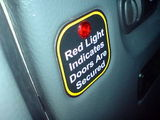 Red light indicates doors are secured